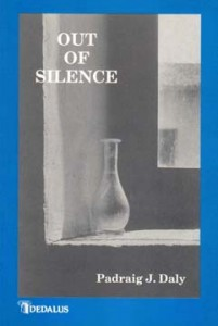 Out of Silence written by Pádraig J Daly