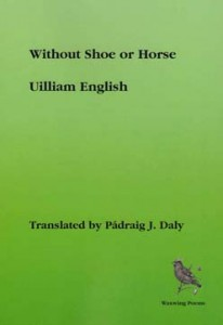 Without Shoe or Horse ~ Uilliam English - Translated by Padraig J Daly